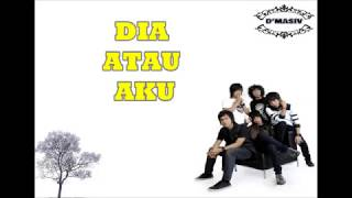 lirik lagu DIA ATAU AKU - DMASIV- FULL ALBUM liric