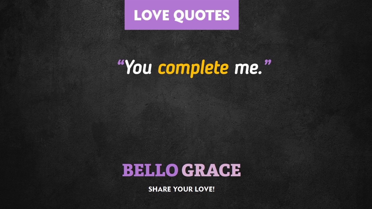 Best Love Quotes You Complete Me Youtube