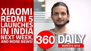 Xiaomi Redmi 5 Launches in India Next Week, Oppo R15 Official Video Leaked, and More (Mar 9, 2018)