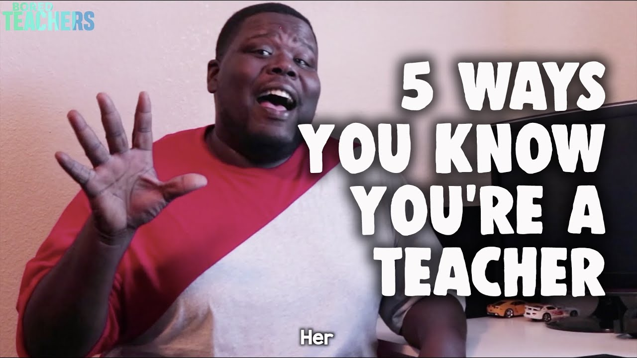 5 Ways You Know You're Definitely a Teacher
