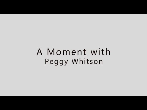 A Moment with Peggy Whitson