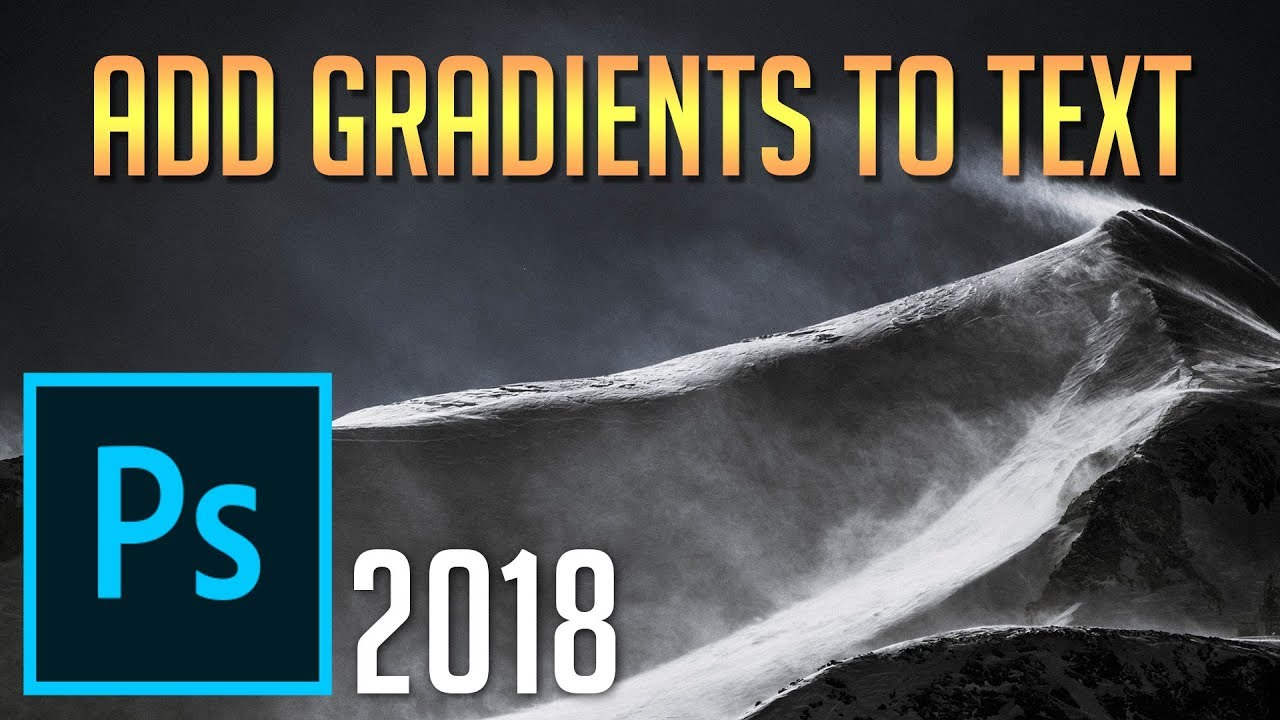 How to Add Gradient to Text | Photoshop CC 2018 Tutorial