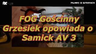 Samick by Greg Bennett Avion AV3 - Grzesiek i jego FOG Gościnny