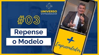#03 - Repense seu Modelo de Negócio - Inovação | Prosperidade