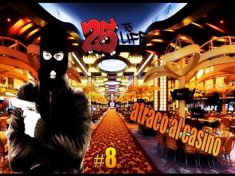 25 To Life| atraco al casino