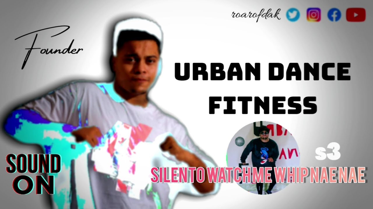 Silento Watch Me Whip | UЯBAN DANCE FITNESS - DAK