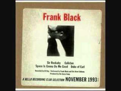Frank Black:Space Is Gonna Do Me Good/Duke Of Earl