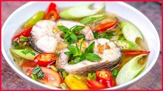 Bí Quyết nấu CANH CHUA cá ngon gia truyền nhà Cô Ba | Sweet and sour Fish Soup recipes