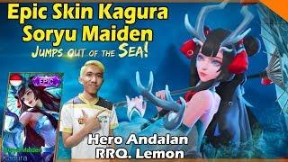Gameplay Kagura Epic Skin Soryu Maiden [ Hero Favorit RRQ Lemon, New Skin Mobile Legend