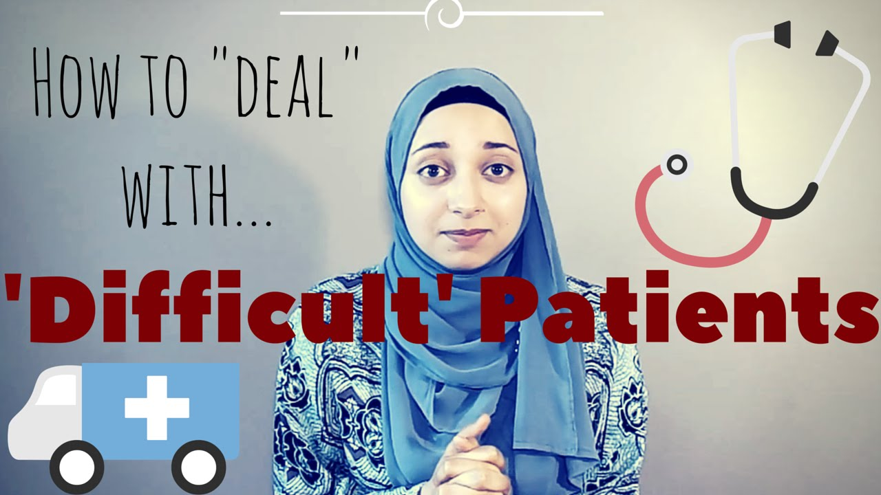 dealing with difficult patients in the Read the blog - ten things to understand about dealing with difficult patients during med school by gap medics.