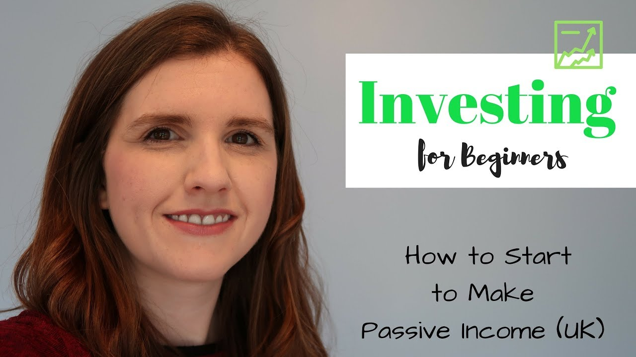 Investing for Beginners ¦ How to Start to Make Passive Income UK