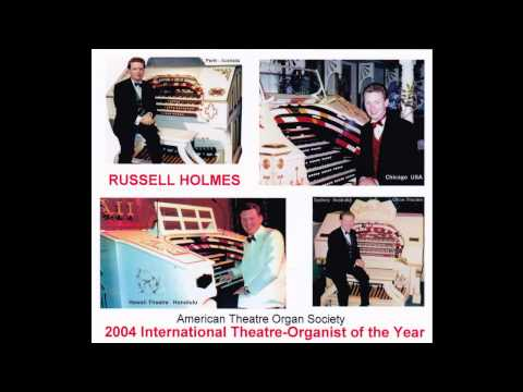 Russell Holmes - International Theatre-Organist