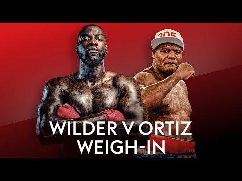 WILDER WEIGH-IN LIVE! Deontay Wilder V Luis Ortiz 2