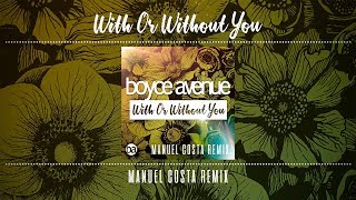 Boyce Avenue ft. Kina Grannis - With or Without You (Manuel Costa Remix)