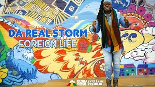 Da Real Storm - Foreign Life [Official Video 2018]