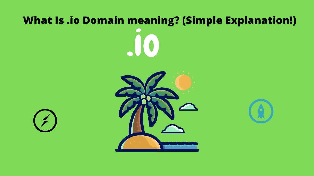 What Is .io Domain meaning Simple Explanation