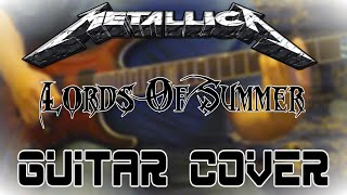 Metallica - Lords of Summer FULL Guitar Cover w/SOLO (New Song) 2014