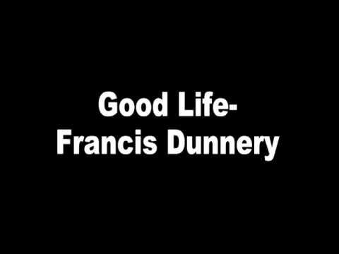 Good Life - Francis Dunnery