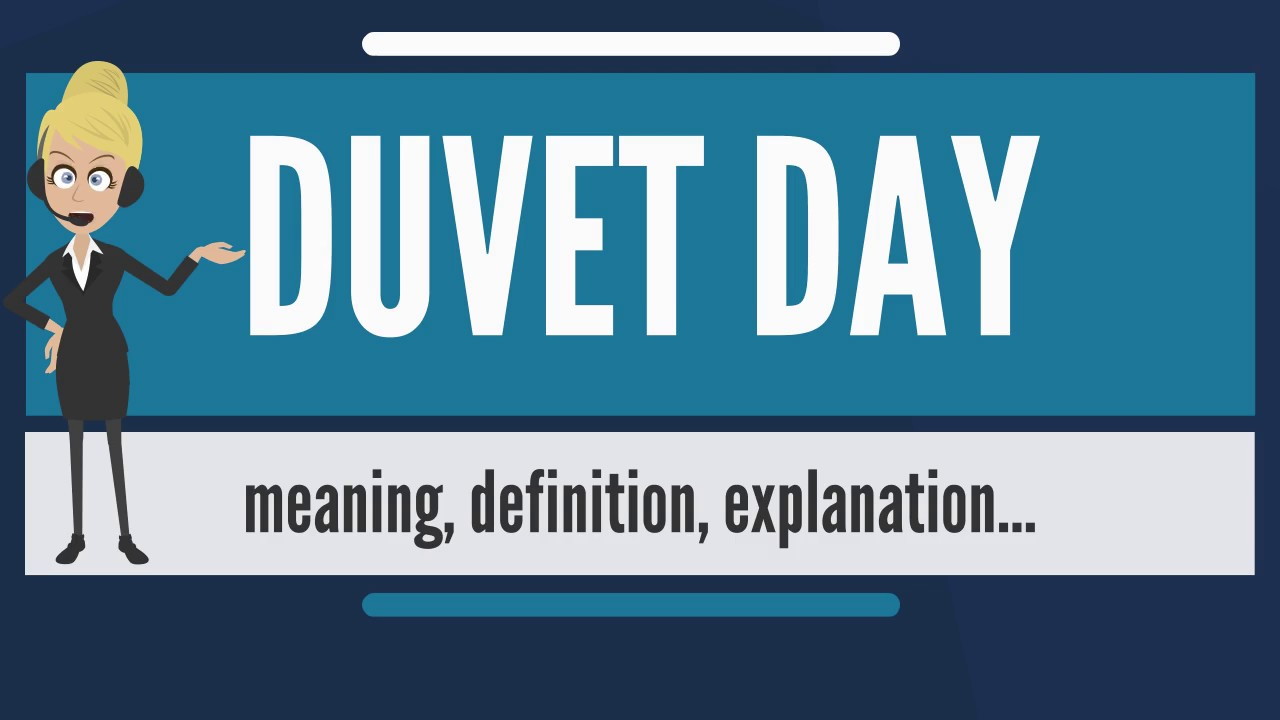what is duvet day what does duvet day mean duvet day meaning definition explanation youtube. Black Bedroom Furniture Sets. Home Design Ideas