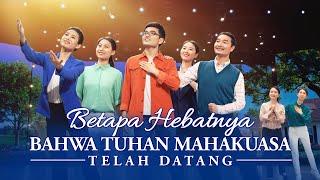 Tarian Lagu Rohani Kristen Terbaru 2020 - Betapa Hebatnya Bahwa Tuhan Mahakuasa Telah Datang