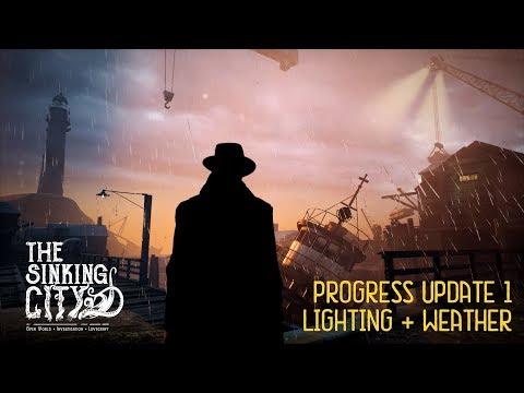 The Sinking City Progress Update 1: Lighting + Weather