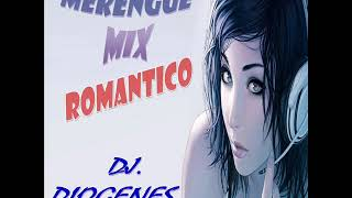 Merengue Mix Romántico - DJ. DIOGENES