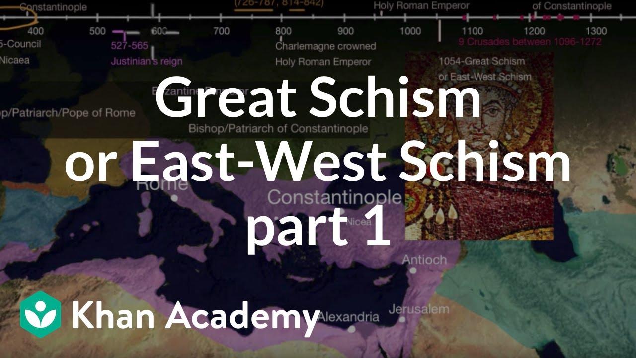 Great Schism or East-West Schism part 1 (video)   Khan Academy