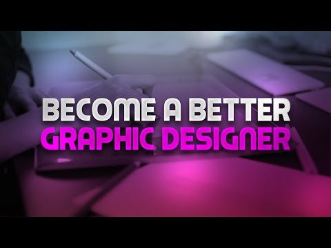 8 Tips To Become A Better Graphic Designer!