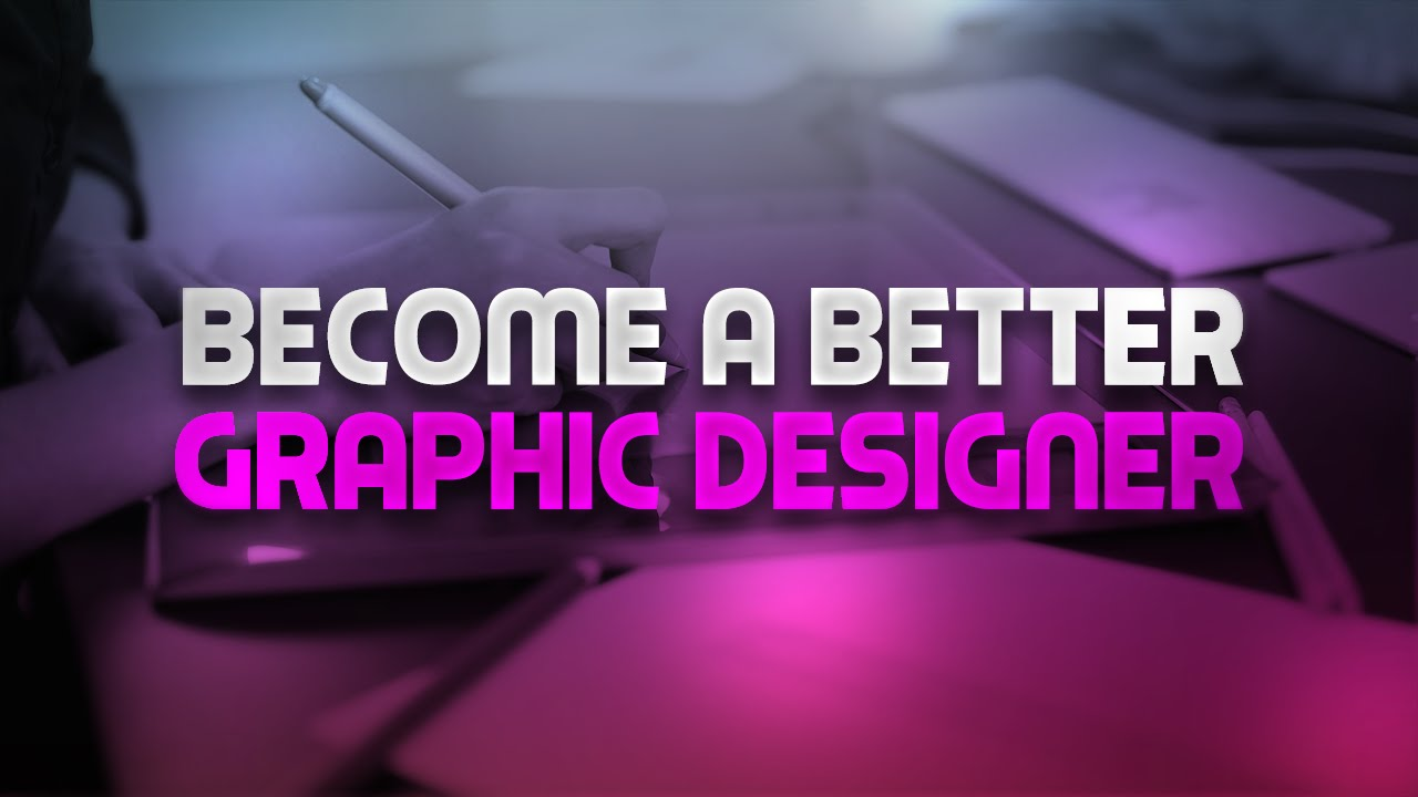8 Tips To Become A Better Graphic Designer!   YouTube
