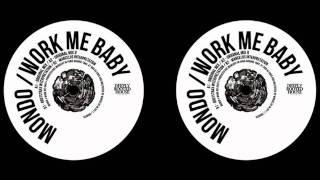 Mondo - Work Me Baby (Rootstrax Version) [DRH035]