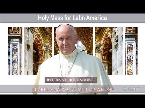 2017.12.12 - Mass for Latin America