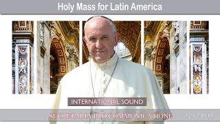 2017.12.12 - Mass for Latin America
