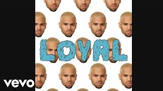Chris Brown - Loyal (West Coast Version) ft. Lil Wayne, Too $hort