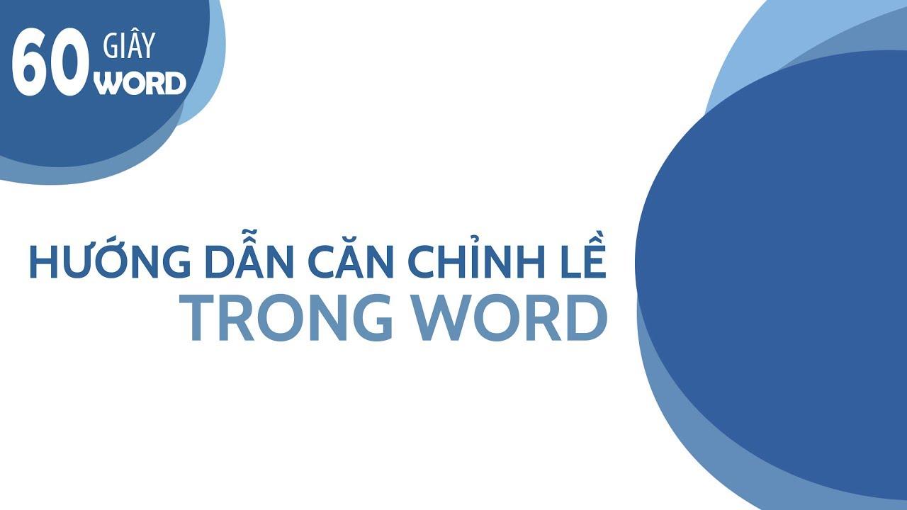 #hướng_dẫn_word #oes [60S-WORD] HƯỚNG DẪN CĂN CHỈNH LỀ TRONG WORD KHÔNG CẦN SỬA NHIỀU