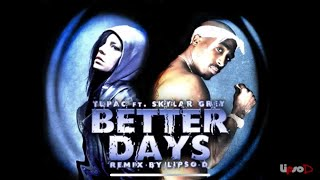 Tupac feat Skylar Grey - Better Days/Words Remix | HD | Produced by Lipso-D