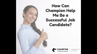 How Can Champion Help Me Be a Successful Job Candidate