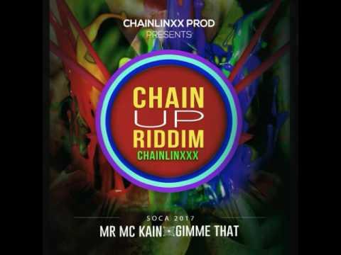 Mr. Mc Kain - Gimmie That (Cain Up Riddim) 2017 Soca