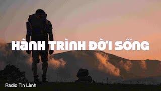 Hành Trình Đời Sống - Phát Thanh Tin Lành - Mục Sư Nguyễn Thỉ