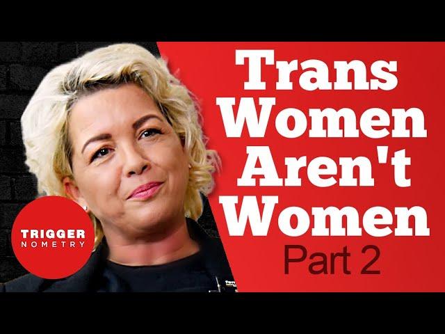 Posie Parker: Trans Women Aren't Women - Part 2
