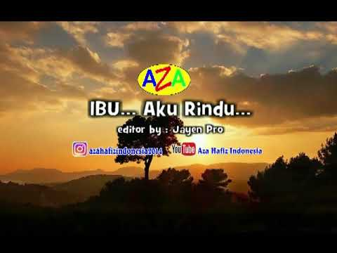 """ IBU AKU RINDU "" COVER BY AZA HAFIZ INDONESIA"