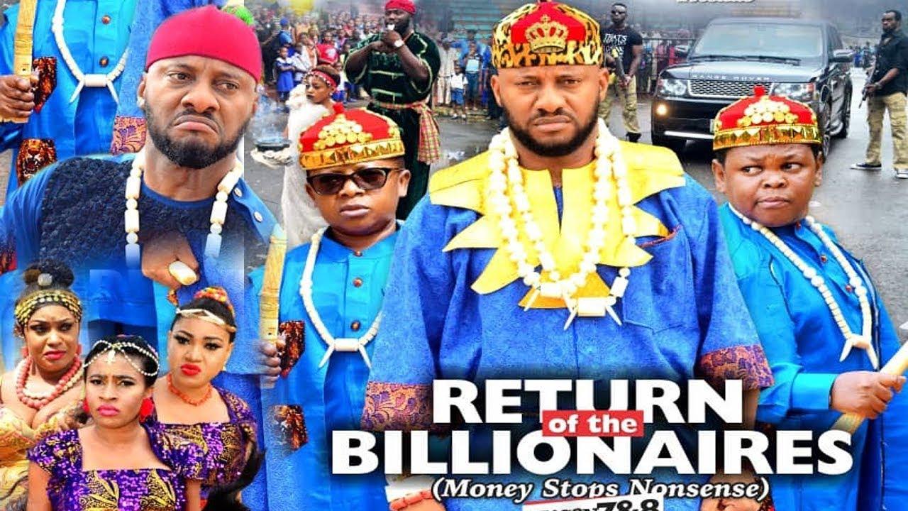 Download RETURN OF THE BILLIONAIRES SEASON  7 - YUL EDOCHIE|AKI & PAWPAW|2020 LATEST NIGERIAN NOLLYWOOD MOVIE