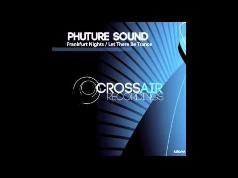 Phuture Sound - Frankfurt Nights (Original Mix)