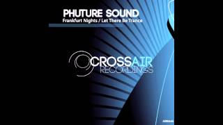 Phuture Sound - Frankfurt Nights (Original Mix)