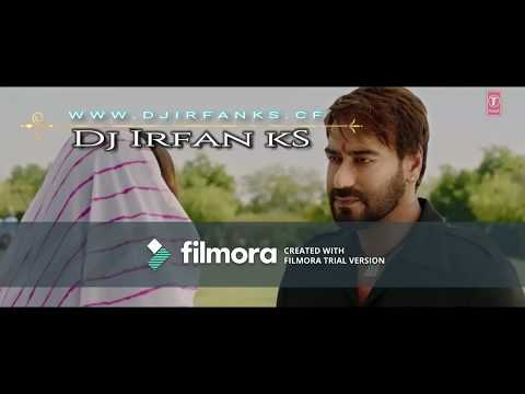 Mere Rashke Kamar Hard Dholki Mix Remix By Dj Irfan Ks Badshaho Ajay Dewgan 2017