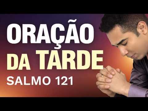 ORAÇÃO DA TARDE - SALMO 121