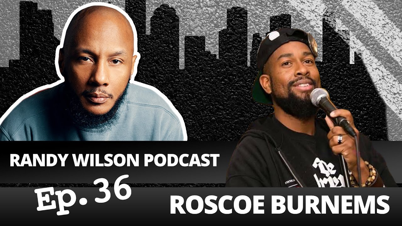 Episode 36:  Roscoe Burnems