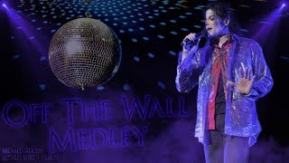 OFF THE WALL MEDLEY - Michael World Tour (Fanmade) | Michael Jackson