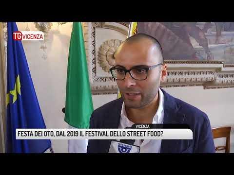 TG VICENZA (05/09/2018) - FESTA DEI OTO, DAL 2019 IL FESTIVAL DELLO STREET FOOD?