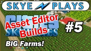 Cities: Skylines Asset Editor Builds Part 5 ► How To Make BIG Farms ◀ Tutorial / Tips