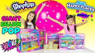 Giant Balloon Pop Surprise Toys - SHOPKINS HAPPY PLACES - Decorating the Whole Happy Home
